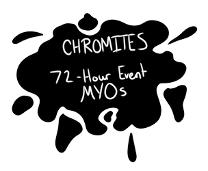 [EXTENDED TO 15TH] CHROMITES :: 72 HOUR MYO EVENT by boopnugget