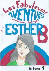 Les Fabuleuses Aventures d'Esther B. cover by Mademoiselle-Z