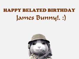 Happy Belated Birthday James Bunny!. by Nolan2001