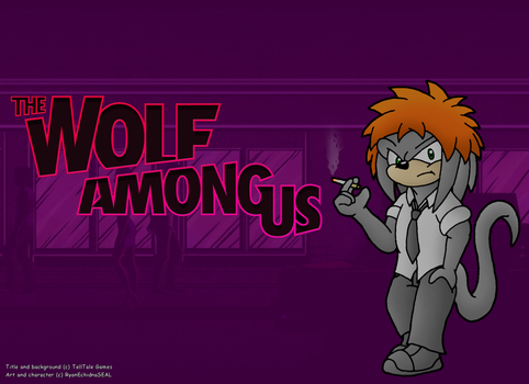 Ryan is The Wolf Among Us by RyanWolfSEAL