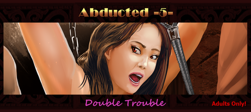 Abducted 5 - Double Trouble by RPTRz