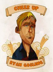Cheer Up Ryan Gosling by michaelfirman