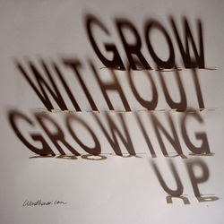 Grow Without Growing Up by WRDBNR
