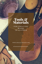 Tools and Materials - Leather Mask-Making by Angelic-Artisan