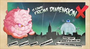 It came from Dimension X by Phil-Crash-Murphy