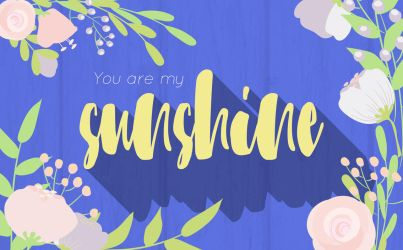 You Are My Sunshine Floral Vector by SunnyFunLane
