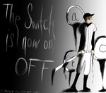 The Switch is Now on OFF by AsheyF