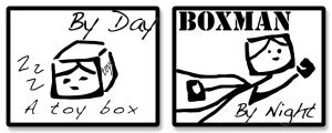 Adventures of Boxman Part One by Ironic-Sarcasm