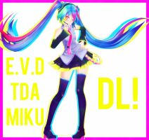| E.V.D TDA Miku DOWNLOAD| by Diva-K