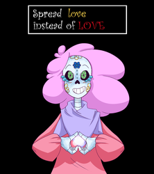 Spread love instead of LOVE by A-Dreamare
