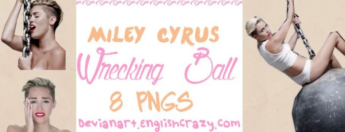 Miley Cyrus Wrecking Ball 8 Pngs by EnglishCrazy