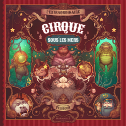 The Extraordinary Underwater Circus (cover) by Felideus