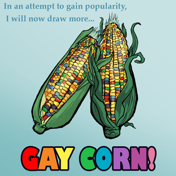 GAY CORN by AquaticFishy