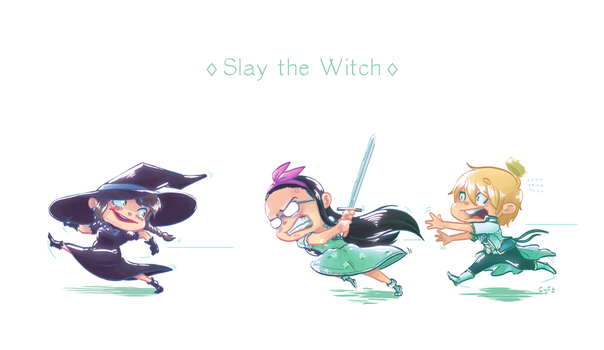 Slay the Witch by LordCyfe