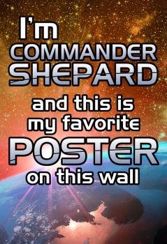 Commander Shepard's Favorite Poster by purpletinker