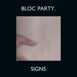 Signs - Bloc Party by DrPockets