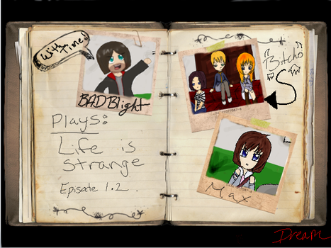 BAD Blight Plays: Life is Strange Ep. 1.2! by eragon10136