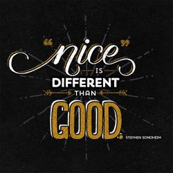 Nice Is Different Than Good by fat-girl-dani