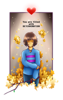 Undertale-You are filled with DETERMINATION by Kutori