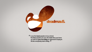 Deadmau5 Quotation Rust Wallpaper (4k) by DashMagic6