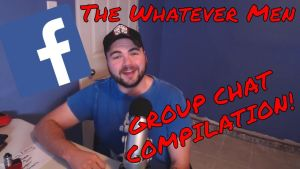 The Whatever Men - Group Chat! (We're SUPER weird) by TheWhateverMen