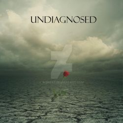 Undiagnosed by wdnest