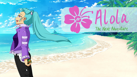 Alola: The Next Adventure by SeraCross