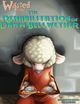 The Rehabilitation of Dawn Bellwether Story Cover by WastedTimeEE