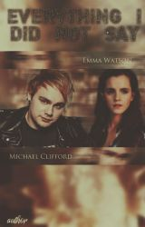 Everything I Did Not Say||Wattpad Cover|| by DaisyChan55