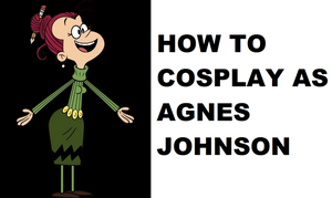 How to Cosplay as Agnes Johnson by Prentis-65