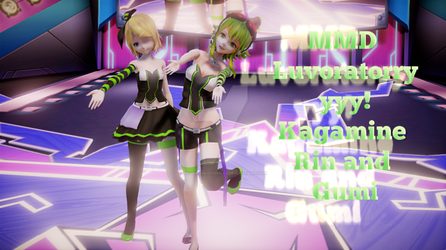MMD Luvoratorryyy! Kagamine Rin and Gumi Downloads by pandanekochanx3