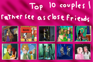 top 10 couples I rather see as close friends by Dragonprince18