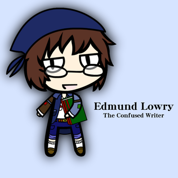 Edmund Lowry - The Confused Writer (+Custom) by CameronWallace