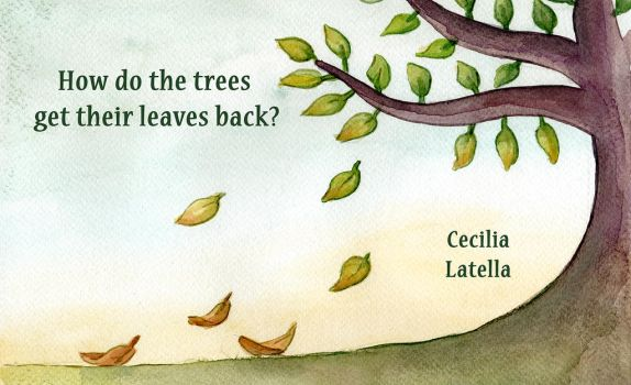 How do the trees get their leaves back? by cabepfir