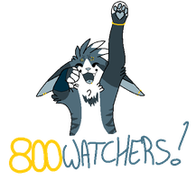 800+ Watchers event - CLOSED by AlaskanCat