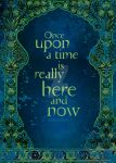 Once Upon a Time is Really Here and Now