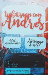 WhatsApp con Andres / WATTPAD COVER by neaekis