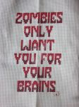 Zombies Only Want You For... by Ayjah