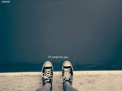 I will jump for you by XxClzTHexX