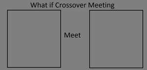 What if Crossover Meeting Meme by KeybladeMagicDan