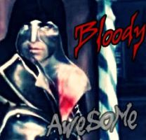 Bloody Awesome by LightExorcist