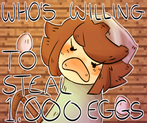 WHY EGGS AND WHOS HAS ROOM FOR 1,000 EGGS. by NotThatPerfect