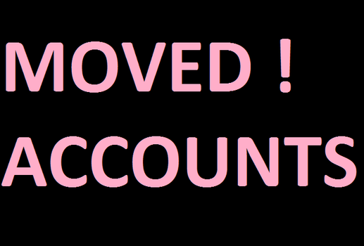 moved accounts by Lawleitspuppy