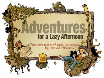 Adventures for a Lazy Afternoon by travisJhanson