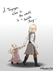 A Targaryen alone in the world is a terrible thing by chillyravenart