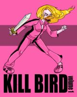 KILL BIRD Volume One by dani-kitty