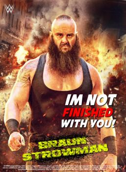 WWE Braun Strowman Im Not Finished With You Poster by edaba7