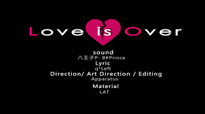 Title Card- Love is Over by Techycutie