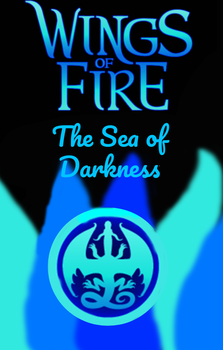 Wings of Fire: The Sea of Darkness Cover by Blizzard-and-Friends