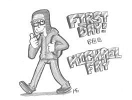 First Day For Michael Fay by MichaelFay